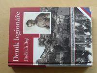 Jindřich Bejl - Deník legionáře (2013) Autentické svědectví účastníka tažení čs.legií Ruskem