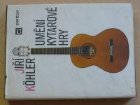 Köhler - Umění kytarové hry (Panton 1984)