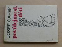 Josef Čapek - Povídejme si, děti (1972)