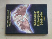 Rokosová, Čechtický - Zázraky lidových léčitelů (1992)