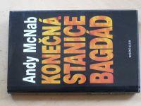 Andy McNab - Konečná stanice Bagdád (1995)