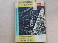Diomidov, Dmitrijev - V batyskafu na mořské dno (SNTL 1961)