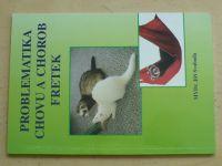 Svoboda - Problematika chovu a chorob fretek (1998)