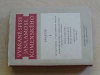 Vybrané spisy Jana Amose Komenského (1958) svazek I.