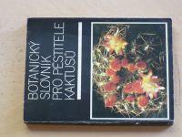 Botanický slovník pro pěstitele kaktusů (1984)