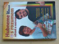 Málková - Hubneme s rozumem zdravě a natrvalo (2005)