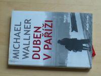 Michael Wallner - Duben v Paříži (2010)
