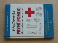 Růžička - Předlékařská první pomoc alternativními metodami (2007)
