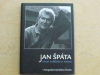 Jan Špáta - mezi světlem a tmou - s fotografiemi Jindřicha Štreita (2004)