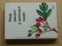 Mikula, Vanke- Plody planých a parkových rostlin (1979)