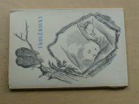Ukolébavky - usp. Kraus, Podroužek, obálka a  úv.kresba Toyen (1941) 50/777 podpisy