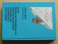 Kubát - Sbírka úloh z matematiky pro přípravu k maturitní zkoušce;k přijímacím zkouškám na VŠ (1993)