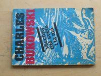 Bukowski - Všechny řitě světa i ta má (1991)