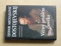 Kautman - Fjodor Michajlovič Dostojevskij - Věčný problém člověka (2004)