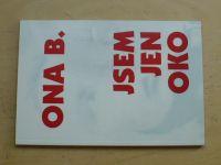 Ona B. - Jsem jen oko (1993)