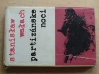 Walach - Partizánske noci (1973)  slovensky (Slezko - Polsko - partizánské hnutí)