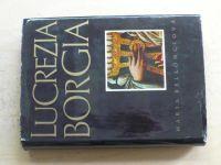 Bellonciová - Lucrezia Borgia - Její život a její doba (1968)