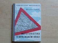 Vahala - Mototuristika v Brněnském kraji (1959)