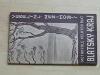 Veselí n.L. - Mezimosti - Metropole velkých blat (1936) Blatský kraj