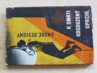 André Devigny - K smrti odsouzený uprchl (1965)