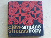C. Lévi-Strauss- Smutné tropy (1966)