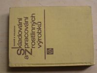 Dudáš a kol. - Skladování a zpracování rostlinných výrobků (SZN 1981)