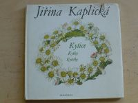 Kaplická - Kytice, Kytky, Kytičky (1986)