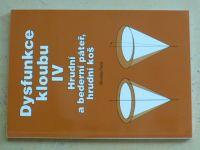 Tichý - Dysfunkce kloubu IV - Hrudní a bederní páteř, hrudní koš (2008)