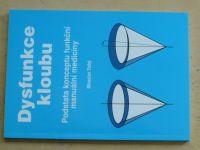 Tichý - Dysfunkce kloubu - Podstata konceptu funkční manuální medicíny (2005)