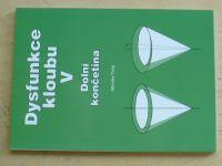 Tichý - Dysfunkce kloubu V - Dolní končetina (2008)