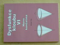 Tichý - Dysfunkce kloubu VI - Horní končetina (2008)