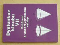 Tichý - Dysfunkce kloubu VII - Řetězení a viscerovertebrální vztahy (2009)