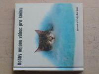 Ortolja-Bairdová - Kočky nejsou vůbec pro kočku (2005)