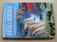 Toulky přírodou - Pozoruhodná místa pěti kontinentů (2009)