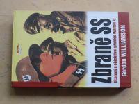 Williamson - Zbraně SS - Ucelený a objektivní přehled Waffen SS (2006)