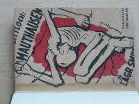 Karel Littloch - Mauthausen - koncentrační lágr smrti (1945)