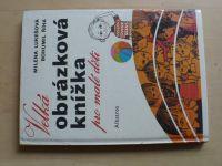 Lukešová - Velká obrázková knížka pro malé děti (1986)
