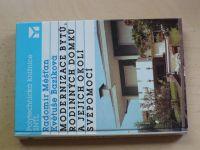 Měšťan - Modernizace bytů, rodinných domků a jejich okolí svépomocí (1990)