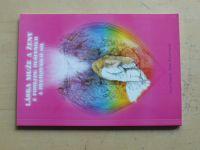 Staněk, Brzobohatá - Láska muže a ženy z pohledu duševních a duchovních sil (2004)