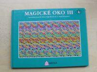 Magické oko III. - Trojrozměrné kouzelné obrazy 'Toma Bacceie (1994)