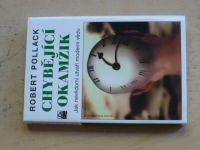Pollack - Chybějící okamžik - Jak nevědomí utváří moderní vědu (2003)