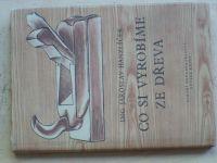 Hanzlíček - Co si vyrobíme ze dřeva (SNDK 1952)