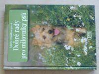 Trostburgrová - Dobré rady pro milovníky psů (1999)