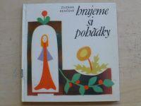Renčová - Hrajeme si pohádky (1969)