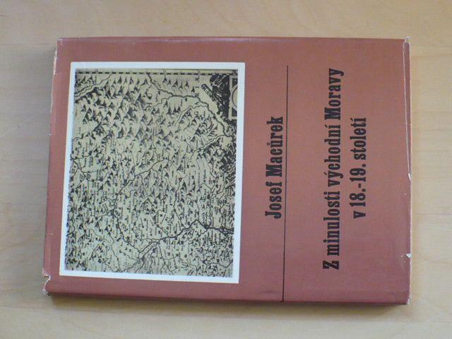 Macůrek - Z minulosti východní Moravy v 18.-19. stol. (1980)