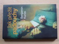 Benjamin Kuras - Jak přežít padouchy (2006)