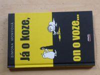 Monyová - Já o koze, on o voze... (2007)