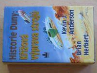 Anderson, Herbert - Historie Duny: Křížová výprava strojů (2004)