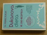 Dukan - Dukanova dieta ve 350 receptech (2013)