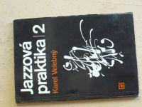 Karel Velebný - Jazzová praktika 2 (Panton 1978)